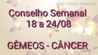 Gêmeos / Câncer 18 a 24/08   FUTURO IMEDIATTO watts 11 96707 2846 Mary