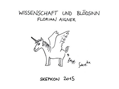 Wissenschaft Und Blödsinn (Florian Aigner) SkepKon 2015