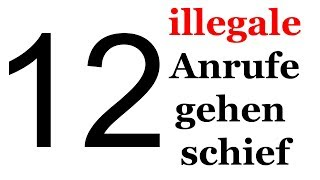 12 illegale Anrufe, die schief gingen