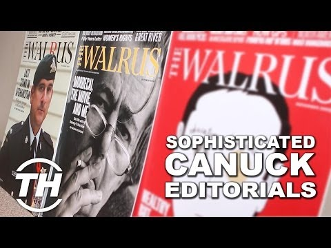 Sophisticated Canuck Editorials - The Walrus Magazine Speaks About Canada and Its Place in the World