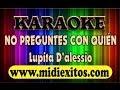 NO PREGUNTES CON QUIEN - LUPITA D'ALESSIO - KARAOKE