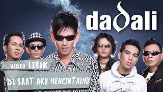 Download lagu Dadali - Di Saat Aku Mencintaimu Lirik gratis