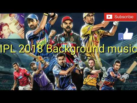 IPL 2018 Official Background Music | IPL | 2018|