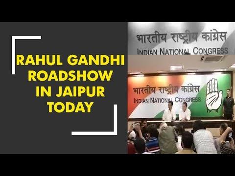 Rahul Gandhi roadshow today to start Congress' Rajasthan campaign