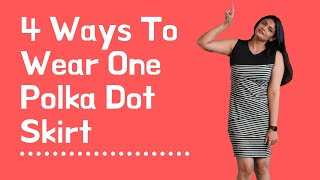 Newz-Kalpika On Four Ways To Wear A Polka Skirt