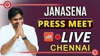 Pawan Kalyan Press Meet LIVE From Chennai | JanaSena Party