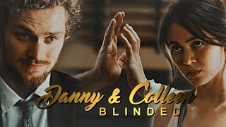 Danny & Colleen || Blinded