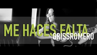 Me Haces Falta - Griss y Germán (Composición)