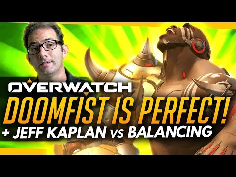 Overwatch | Doomfist - The PERFECT HERO RIGHT NOW + Jeff Kaplan vs Balance!