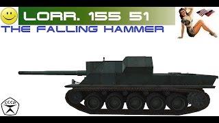 30.09.2016 Lorr. 155 51 {ЛБЗ САУ-6 на Об. 260} =The falling hammer=