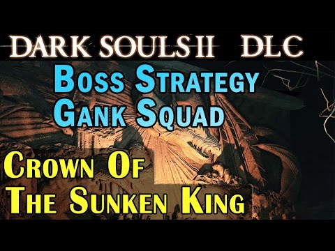 Dark Souls 2 Dlc Crown Of The Sunken King - Optional Boss Gank Squad Strategy 1080p video