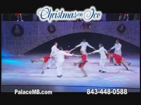 Palace Theatre - Myrtle Beach - Christmas On Ice