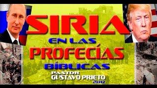 PROFECÍAS BÍBLICAS- Siria - Pastor Gustavo Prieto 2017
