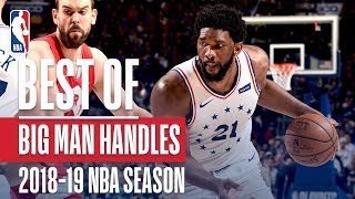 NBA's Best BIG Man Handles | 2018-19 NBA Season | #NBAHandlesWeek