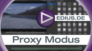 EDIUS Podcast - Proxy Modus