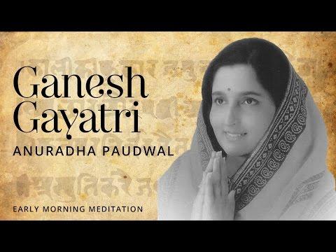 Lord Ganesh - Ganesh Gayatri Devotional Mantra | Anuradha Paudwal...