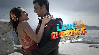 Majhe Majhe | Making | Love Express | 2016