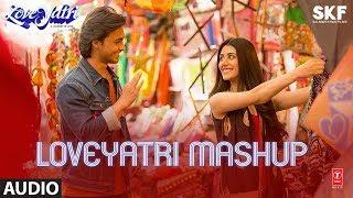 Full Audio Loveyatri Mashup Aayush Sharma Warina Hussain Lijo George Dj Chetas