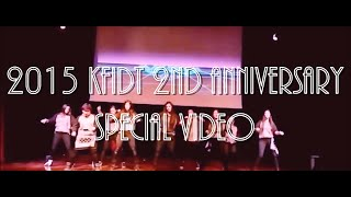 2015 KFIDT 2nd Anniversary Special Video
