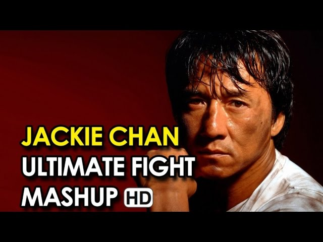 JACKIE CHAN 'Ultimate Fight' Mashup (2015) HD