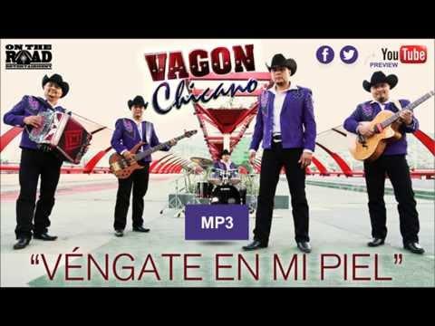 Vengate en mi piel - Vagón chicano (2014)