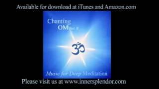 Chanting Om Vol Ii Splendor Of Yoga By Music For Deep Meditation Www Innersplendor Com