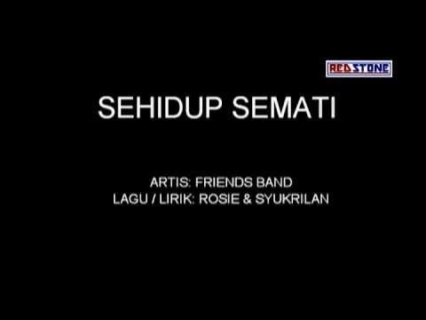 FRIENDS BAND-SEHIDUP SEMATI (OFFICIAL MUSIC VIDEO WITH LYRIC)