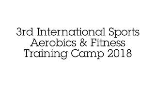 FISAF INDIA - 3rd International Sports Aerobics & Fitness Training Camp 2018.