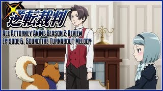 Ace Attorney The Anime Season 2 Review - Episode 6: Sound the Turnabout Melody
