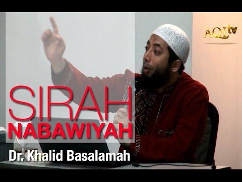 Ust. Dr. Khalid Basalamah   Kajian Sirah Nabawiyah #1
