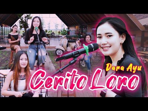 Download Lagu Dara Ayu - Cerito Loro -  .mp3