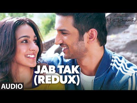 JAB TAK (REDUX)Full Song (Audio)| M.S. DHONI -THE UNTOLD STORY | Sushant Singh Rajput ,Kiara Advani