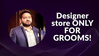Designer store ONLY FOR GROOMS