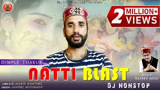 Natti Blast Dj Non Stop | Latest Pahari Song 2016 By Dimple Thakur | Music HunterZ