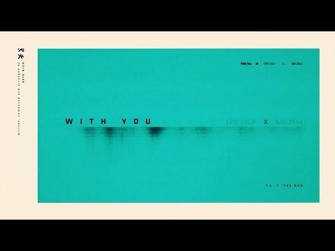 Epik High X  Bibizhou(周笔畅) - With You video