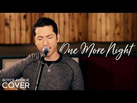 Maroon 5 - One More Night (Boyce Avenue acoustic cover) on iTunes & Spotify