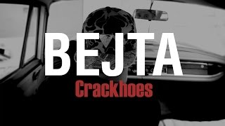 BEJTA - Crackhoes (Official VIdeo) HD