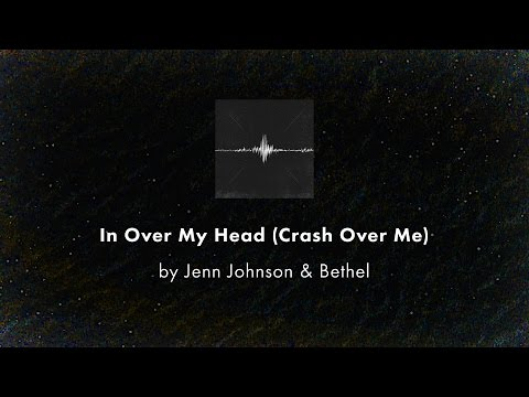 Bethel Music - In Over My Head Crash Over Me