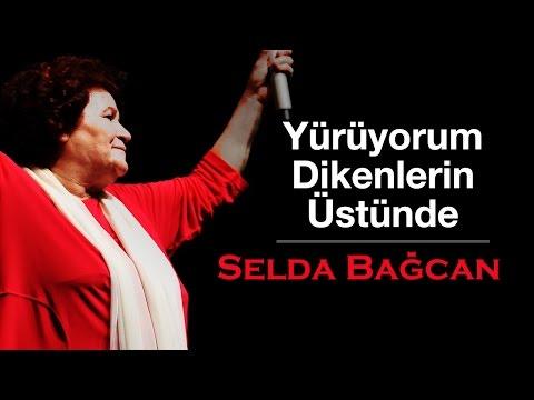 Selda Bağcan - Yürüyorum Dikenlerin Üstünde Sözleri