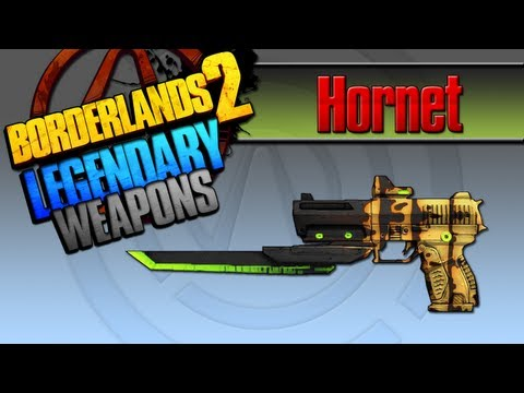 BORDERLANDS 2   *Hornet* Legendary Weapons Guide