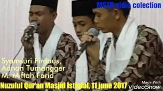 Syamsuri Firdaus, Adnan Tumangger & M. Miftah Farid # Nuzulul Qur'an 11 june 2017