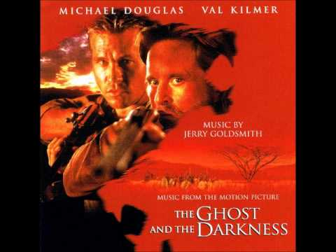 Jerry Goldsmith - The Ghost And The Darkness Theme