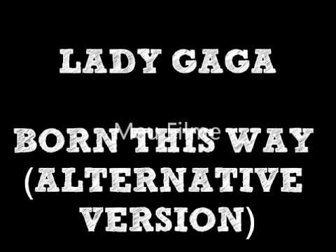 Lady Gaga - Born This Way (Alternative Version)