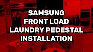 02. Samsung Front Load Laundry Pedestal Installation