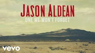 Jason Aldean One We Won't Forget