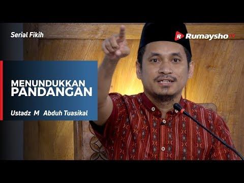 Serial Fikih : Menundukkan Pandangan - Ustadz M Abduh Tuasikal
