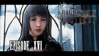 FINAL FANTASY XV Abridged - Episode 16