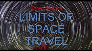 Shiwo Science: Limits of Space Travel (Featuring YazaBoy and GG)