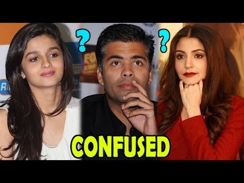 Karan Johar Confused Between Alia Bhatt And Anushka Sharma video