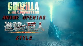 What if GODZILLA: KING OF THE MONSTERS had an anime opening? (Attack on Titan Style)
